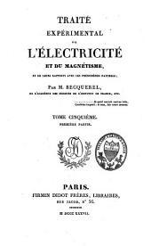 Traité expérimental de l'électricité et de magnétisme et de leurs rapports avec les phénomènes naturels: Volume5
