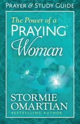 The Power Of A Praying Woman Prayer And Study Guide Book PDF