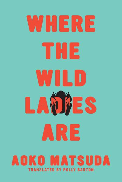 Download Where the Wild Ladies Are Book