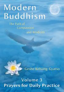 Modern Buddhism  The Path of Compassion and Wisdom   Volume 3 Prayers for Daily Practice Book