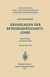 Grundlagen der Betriebswirtschaftslehre: Die Produktion, Ausgabe 6