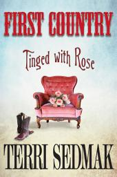 First Country: Tinged With Rose