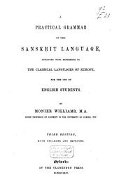 A Practical Grammar of the Sanskṛit Language: Arranged with Reference to the Classical Languages of Europe, for the Use of English Students