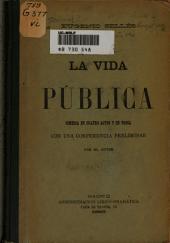 La vida pública: comedia en cuatro actos y en prosa