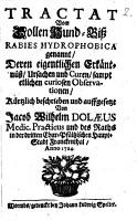 Tractat Vom Dollen Hund Bi   Rabies Hydrophobica genannt  Deren eigentlichen Erk  ntn      Ursachen und Curen  sampt etlichen curiosen Observationen0 PDF