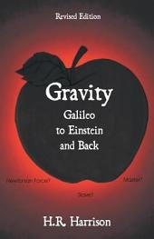 Gravity - Galileo to Einstein and Back: Newtonian Force, Slave Or Master?
