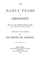 The Early Years of Christianity: The Martyrs and apologists