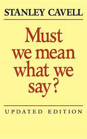 Must We Mean What We Say?: A Book of Essays, Edition 2
