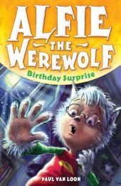 Alfie the Werewolf: 1: Birthday Surprise