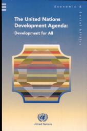 United Nations Development Agenda: Development for All : Goals, Commitments and Strategies Agreed at the United Nations World Conferences and Summits Since 1990