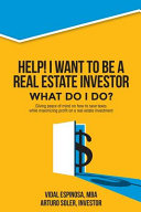 Help I Want To Be A Real Estate Investor What Do I Do  Book PDF