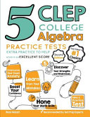 5 CLEP College Algebra Practice Tests
