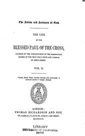 The Life of the Blessed Paul of the Cross: Founder of the Congregation of the Barefooted Clerks of the Most Holy Cross and Passion of Jesus Christ ...
