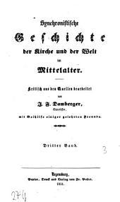 Synchronistische Geschichte der Kirche und der Welt im Mittelalter: Band 3