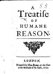 A Treatise of Humane Reason. [By M. Clifford.]