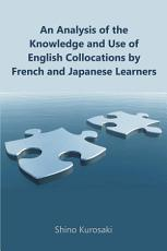 An Analysis of the Knowledge and Use of English Collocations by French and Japanese Learners PDF