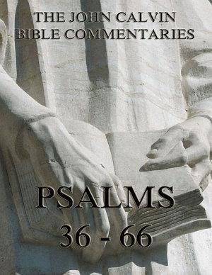 John Calvin s Commentaries On The Psalms 36   66