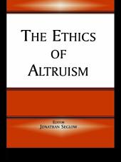 The Ethics of Altruism