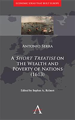 A Short Treatise on the Wealth and Poverty of Nations  1613  PDF
