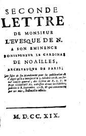 Seconde lettre de Monsieur l'evesque de N. a son eminence monseigneur le cardinal de Noailles, archevesque de Paris, ...