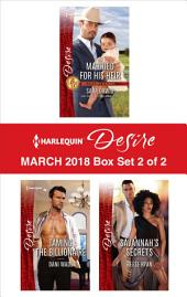 Harlequin Desire March 2018 - Box Set 2 of 2: Married for His Heir\Taming the Billionaire\Savannah's Secrets