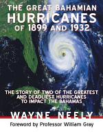 The Great Bahamian Hurricanes of 1899 and 1932