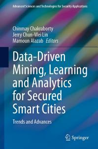 Data Driven Mining  Learning and Analytics for Secured Smart Cities