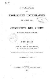 Analyse des englischen Unterhauses im Jahre 1867 Geschichte der Juden im westlichen Europa von Bernard Cracroft