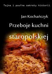 Przeboje kuchni staropolskiej: Fruwające dziki i dania miłosne