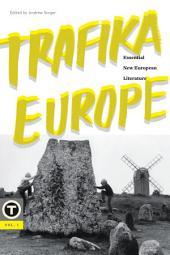 Trafika Europe: Essential New European Literature, Volume 1