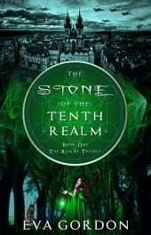 The Stone of the Tenth Realm: The Realms Trilogy, #1