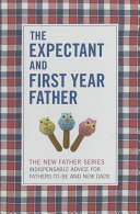The Expectant and First Year Father PDF