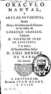 Oraculo manual y arte de prudencia: sacada de los aforismos que se discurren en las obras de Lorenço Gracian