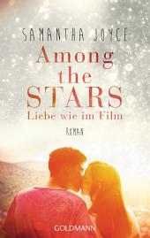 Among the Stars: Liebe wie im Film