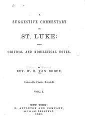 A Suggestive Commentary on St. Luke: With Critical and Homiletical Notes, Volume 1