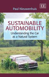 Sustainable Automobility: Understanding the Car as a Natural System