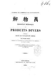 Description méthodique des produits divers récueillis dans un voyage en Chine... exposés par la Chambre de commerce de Saint-Etienne, aux frais de l'administration municipale de la même ville