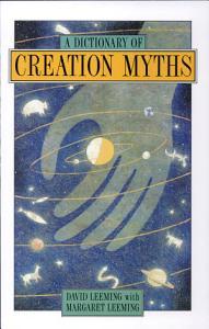 A Dictionary of Creation Myths PDF
