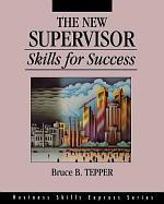 The New Supervisor: Skills for Success