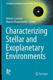 Characterizing Stellar and Exoplanetary Environments