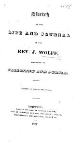 Sketch of the life and journal of ... J. W., Missionary to Palestine and Persia