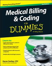 Medical Billing and Coding For Dummies: Edition 2