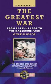 The Greatest War -: From Pearl Harbor to the Kasserine Pass, Volume 1