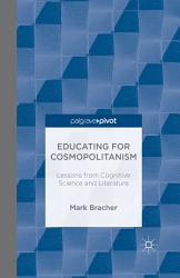 Educating For Cosmopolitanism Lessons From Cognitive Science And Literature Book PDF