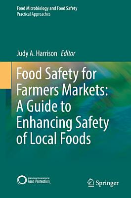 Food Safety for Farmers Markets  A Guide to Enhancing Safety of Local Foods PDF