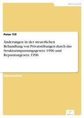 Änderungen in der steuerlichen Behandlung von Privatstiftungen durch das Strukturanpassungsgesetz 1996 und Reparaturgesetz 1996
