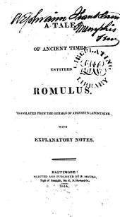 A Tale of Ancient Times, Entitled Romulus: Translated from the German of Augustus Lafontaine, with Explanatory Notes