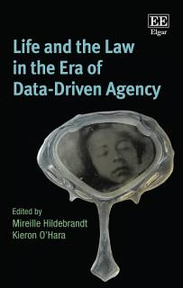 Life and the Law in the Era of Data Driven Agency Book