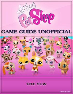 Littlest Pet Shop Game Guide Unofficial