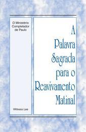 A Palavra Sagrada para o Reavivamento Matinal – O Ministério Completador de Paulo